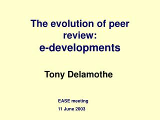 The evolution of peer review:                                     e-developments