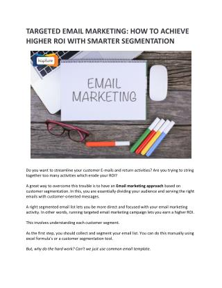 Targeted Email Marketing: How to achieve higher ROI with Smarter Segmentation
