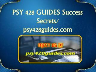 PSY 428 GUIDES Success Secrets/ psy428guides.com