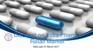 Discount on India Pharma Retail Market upto 31 March 2017