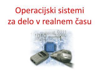 Operacijski sistemi  za delo v realnem casu