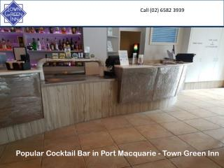 Popular Cocktail Bar in Port Macquarie - Town Green Inn