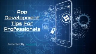 App Development Tips For Professionals