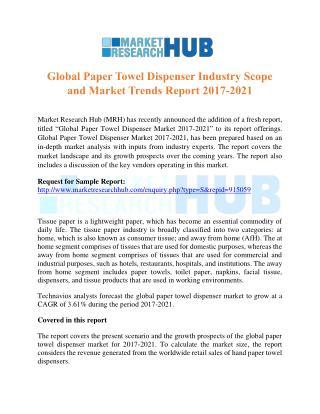 Global Paper Towel Dispenser Industry Scope and Market Trends Report 2017-2021