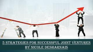 5 Strategies for Successful Joint Ventures by Nicole Desharnais