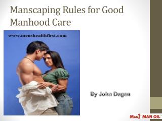 Manscaping Rules for Good Manhood Care