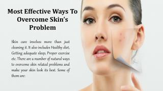 Most Effective Ways To Overcome Skin's Problem
