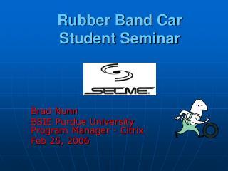 Rubber Band Car Student Seminar