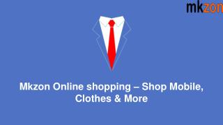 Mkzon Online shopping – Shop Mobile, Clothes & More