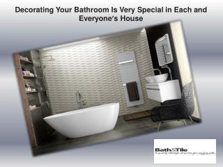 Decorating Your Bathroom Is Very Special in Each and Everyone's House