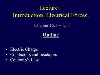 Lecture 1 Introduction. Electrical Forces.