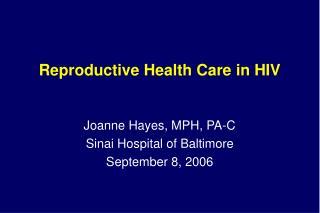 Reproductive Health Care in HIV