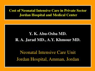 Cost of Neonatal Intensive Care in Private Sector   Jordan Hospital and Medical Center