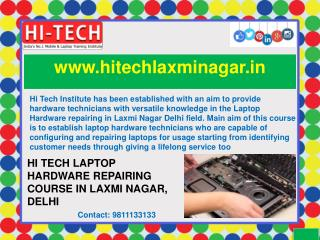 Hi Tech Laptop Hardware Repairing Course in Laxmi Nagar, Delhi