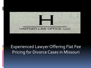 Experienced Lawyer Offering Flat Fee Pricing for Divorce Cases in Missouri