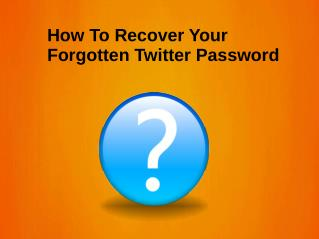 How to Recover Your Forgotten Twitter Password?