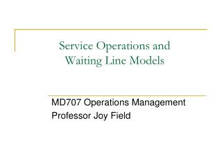 Service Operations and Waiting Line Models