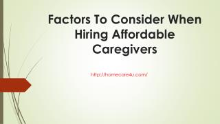 Factors To Consider When Hiring Affordable Caregivers