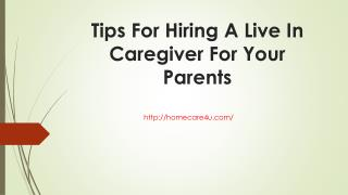 Tips For Hiring A Live In Caregiver For Your Parents