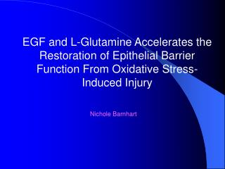 EGF and L-Glutamine Accelerates the Restoration of Epithelial Barrier Function From Oxidative Stress-Induced Injury
