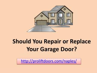 Should You Repair or Replace Your Garage Door ?