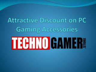 Attractive discount on pc gaming accessories