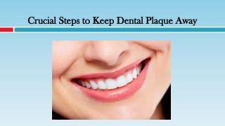 Crucial Steps to Keep Dental Plaque Away