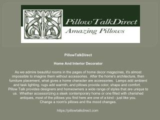 Interior decorating, home decorator, one of a kind pillow and textile & PillowTalkDirect