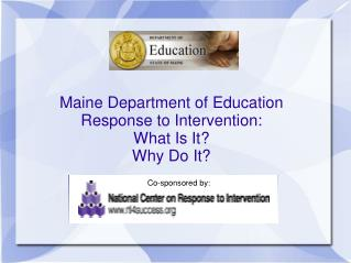 Maine Department of Education Response to Intervention: What Is It Why Do It