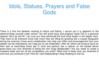 Idols, Statues, Prayers and False Gods