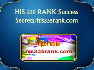 HIS 335 RANK Success Secrets/his335rank.com