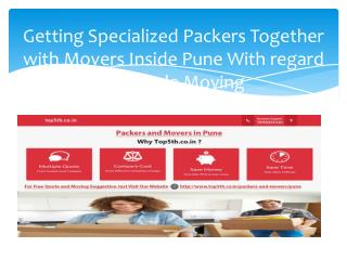Getting Specialized Packers Together with Movers Inside Pune With regard to Simple Moving