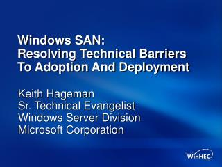 Windows SAN: Resolving Technical Barriers To Adoption And Deployment