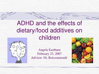 ADHD  and the effects of dietary/food additives on children
