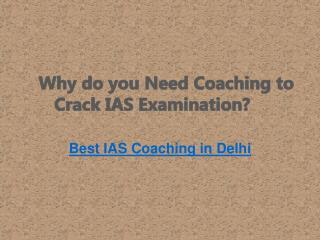 Why do you Need Coaching to Crack IAS Examination?