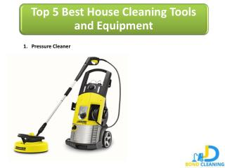 Top 5 House Cleaning Tools & Equipment