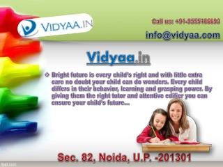 Making a niche of suitable home tuitions at one stop- Vidyaa.in
