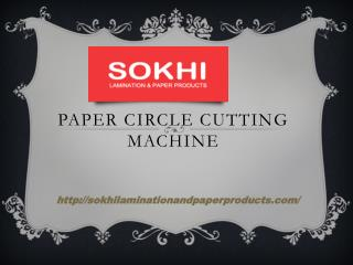 Paper Slitting Machine- sokhilaminationandpaperproducts.com- Paper Circle Cutting Machine-paper lamination machine- Dog