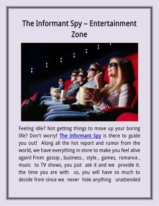 The Informant Spy – Entertainment Zone