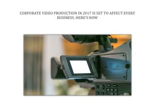 CORPORATE VIDEO PRODUCTION IN 2017 IS SET TO AFFECT EVERY BUSINESS
