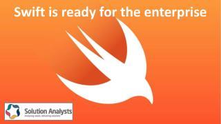 Swift is ready for enterprise