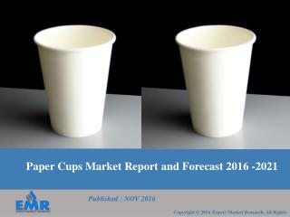 Paper Cups Market | Trends | Share | Size | Industry Report 2017-2022