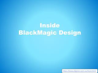 Inside BlackMagic Design