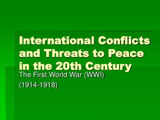 International Conflicts and Threats to Peace in the 20th Century