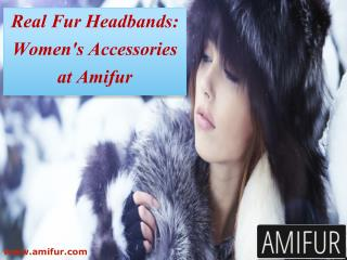 Best Real Fur Headbands Women's Accessories at Online Store Amifur