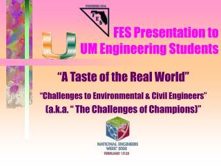 FES Presentation to  UM Engineering Students