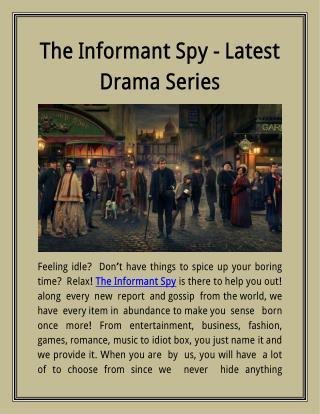 The Informant Spy - Latest Drama Series