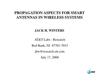 PROPAGATION ASPECTS FOR SMART ANTENNAS IN WIRELESS SYSTEMS  JACK H. WINTERS