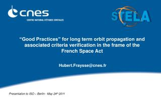 Good Practices  for long term orbit propagation and associated criteria verification in the frame of the French Space A
