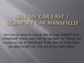 Sell My Car Fast | Scrap My Car Mansfield